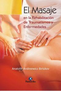 El masaje en la rehabilitacion de traumatismos y enfermedades - Anatolik Andreewicz Biriukov