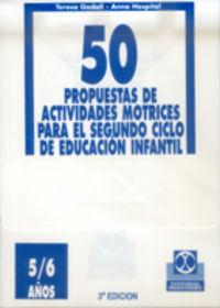 CINCUENTA PROPUESTAS DE ACTIVIDADES MOTRICES - 5 / 6 AÑOS - FICHERO