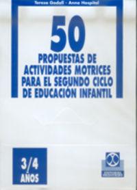 CINCUENTA PROPUESTAS DE ACTIVIDADES MOTRICES - 3 / 4 AÑOS - FICHERO