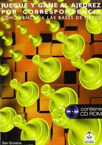 Juegue Y Gane Al Ajedrez Por Correspondencia (+cd-Rom) - Kon Grivainis