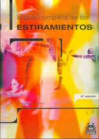 GUIA COMPLETA DE LOS ESTIRAMIENTOS, LA