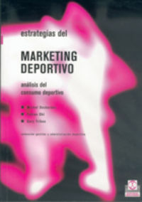 Estrategias Del Marketing Deportivo - Michel Desbordes