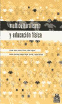 Multiculturalismo Y Educacion Fisica - Aa. Vv.