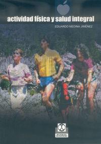 Actividad Fisica Y Salud Integral - Eduardo Medina Jimenez