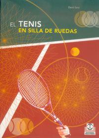 Tenis En Silla De Ruedas, El - De La Iniciacion A La Competicion - David Sanz