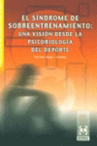 SINDROME DE SOBREENTRENAMIENTO - UNA VISION DESDE LA PSICOBIOLOGIA DEL DEPORTE