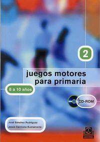 JUEGOS MOTORES PARA PRIMARIA - 8 A 10 AÑOS (+CD)