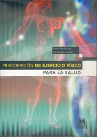 Prescripcion De Ejercicio Fisico Para La Salud - Ricard Serra Grima / Caritat Bagur Calafat