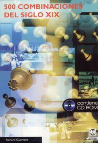 Quinientas Combinaciones Del Siglo Xix (+cd) - Richard Guerrero