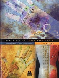 Medicina Energetica - Acupuntura 1 - Bases Fundamentales - M. Azmani