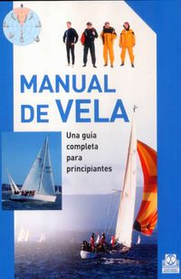 MANUAL DE VELA - GUIA COMPLETA PARA PRINCIPIANTES