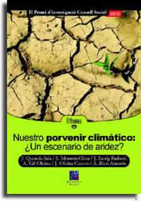 NUESTRO PORVENIR CLIMATICO - ¿UN ESCENARIO DE ARIDEZ?