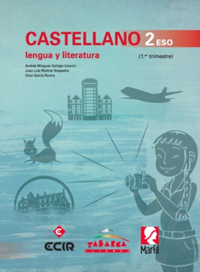 eso 2 - lengua española y literatura - Andres Minguez / Juan Luis Moliner / Oriol Garcia