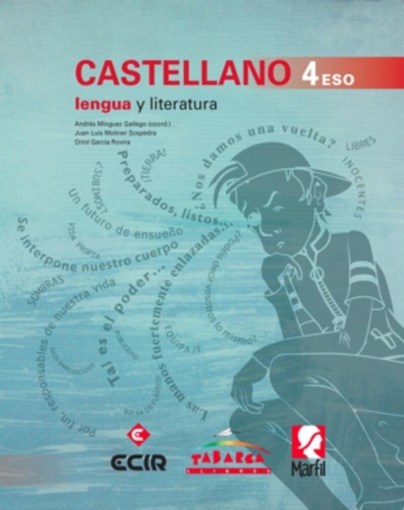 eso 4 - lengua española y literatura - Andres Minguez / Juan Luis Moliner / Oriol Garcia