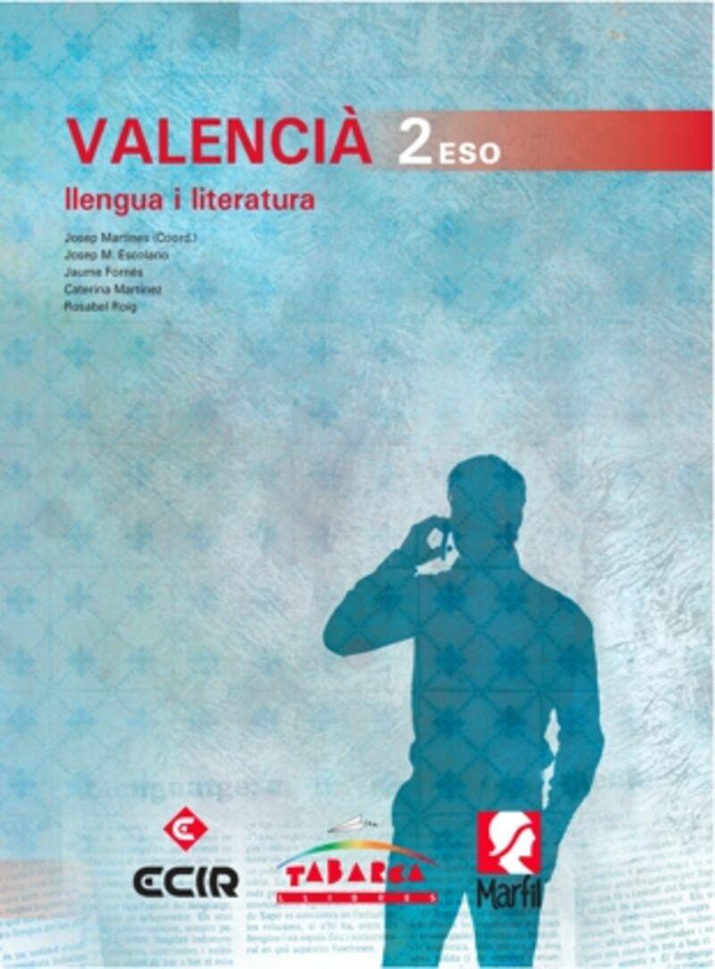 Eso 2 - Valencia - Llengua I Literatura (c. Val) - Josep Martines / Josep M. Escolano / Jaume Fornes / Caterina Martinez / Rosabel Roig