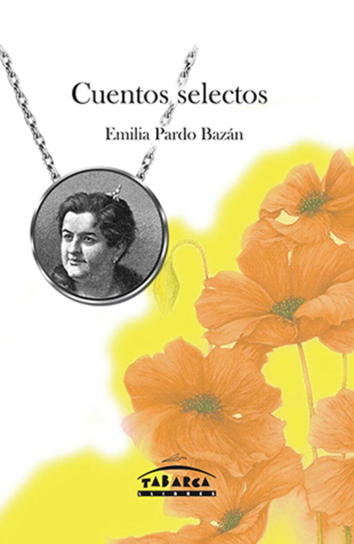 CUENTOS SELECTOS (EMILIA PARDO BAZAN)
