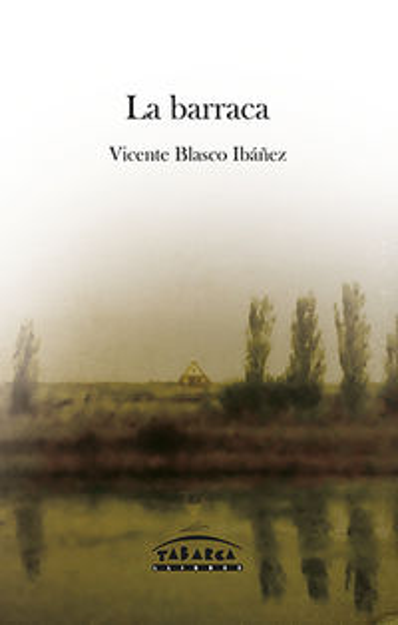 la barraca - Vicente Blasco Ibañez