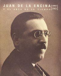 JUAN DE LA ENCINA Y EL ARTE DE SU TIEMPO (1883-1963)