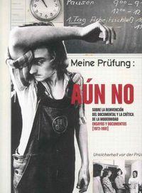 AUN NO - SOBRE LA REINVENCION DEL DOCUMENTAL Y LA CRITICA DE LA MODERNIDAD. ENSAYOS Y DOCUMENTOS (1972-1991)