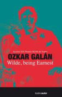 Wilde Being Earnest - Ozkar Galan