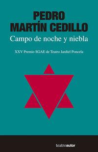 Campo De Noche Y Niebla (xxv Premio Sgae De Teatro) - Pedro Martin Cedillo
