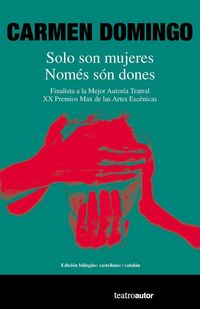 Solo Son Mujeres = Nomes Son Dones - Carmen Domingo