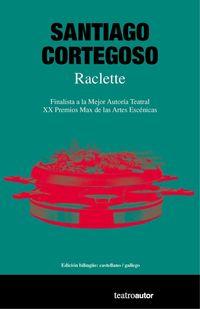 Raclette - Santiago Cortegoso