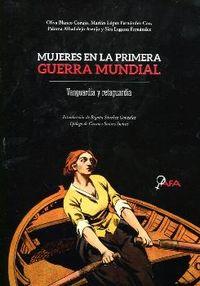 MUJERES EN LA PRIMERA GUERRA MUNDIAL - VANGUARDIA Y RETAGUARDIA