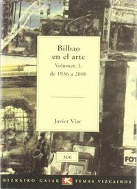 BILBAO EN EL ARTE (VOL.3: DE 1936 A 2000)