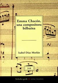 EMMA CHACON, UNA COMPOSITORA BILBAINA