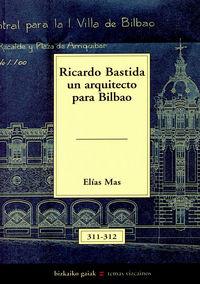 RICARDO BASTIDA, UN ARQUITECTO PARA BILBAO
