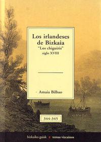 IRLANDESES DE BIZKAIA, LOS - LOS CHIGUIRIS (SIGLO XVIII)