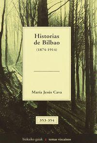 Historias De Bilbao (1874-1914) - Maria Jesus Cava