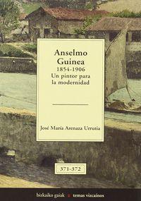 anselmo guinea - 1850-1906 un pintor para la modernidad - Jose Maria Arenaza Urrutia