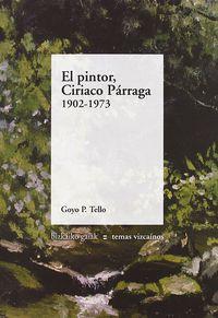 PINTOR CIRIACO PARRAGA 1902-1973, EL
