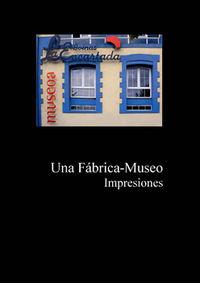 BOINAS LA ENCARTADA - UNA FABRICA MUSEO - IMPRESIONES