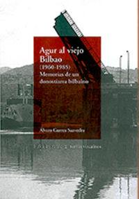 Agur Al Viejo Bilbao (1960-1985) - Alvaro Gurrea Saavedra