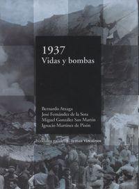 1937 Vidas Y Bombas - Bernardo  Atxaga  /  [ET AL. ]