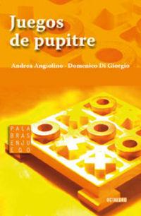 Juegos De Pupitre - Andrea Angilino