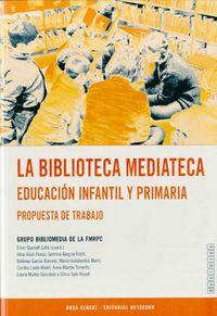 BIBLIOTECA MEDIATECA, LA - EDUCACION INFANTIL Y PRIMARIA