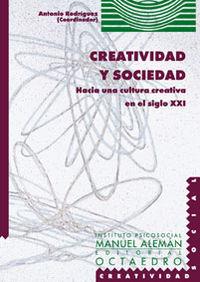 CREATIVIDAD Y SOCIEDAD - HACIA CULTURA CREATIVA EN EL SIGLO XXI