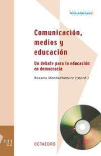 COMUNICACION, MEDIOS Y EDUCACION