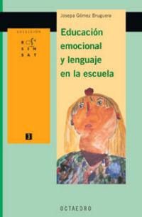 Educacion Emocional Y El Lenguaje En La Escuela - Josepa Gomez Bruguera