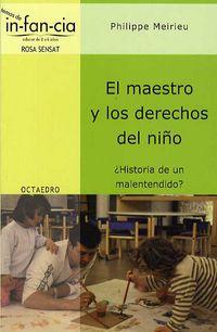 El maestro y los derechos del niño - Philippe Meirieu