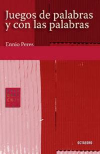 Juegos De Palabras Y Con Las Palabras - Ennio Peres