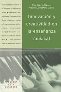 innovacion y creatividad en la enseñanza musical - Araceli Estebaranz Garica / Pilar Garcia Calero