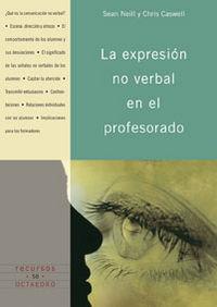 La expresion no verbal en el profesorado - Sean Neill / Chris Caswell