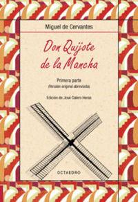 Don Quijote De La Mancha. Primera Parte - Miguel De Cervantes