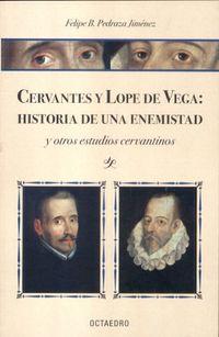 CERVANTES Y LOPE DE VEGA - HISTORIA DE UNA ENEMISTAD