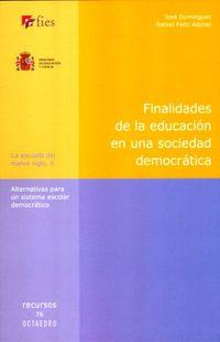 FINALIDADES DE LA EDUCACION EN UNA SOCIEDAD DEMOCRATICA